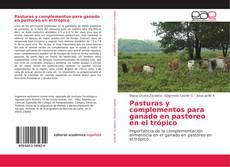 Portada del libro de Pasturas y complementos para ganado en pastoreo en el trópico