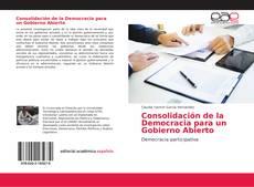 Bookcover of Consolidación de la Democracia para un Gobierno Abierto