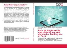 Copertina di Plan de Negocios de una plataforma web de Invoice Trading en el Perú