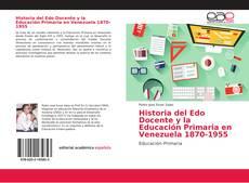 Bookcover of Historia del Edo Docente y la Educación Primaria en Venezuela 1870-1955