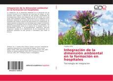 Portada del libro de Integración de la dimensión ambiental en la formación en hospitales