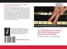 Portada del libro de La competencia musical de Ernán López-Nussa para el jazz cubano
