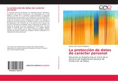Bookcover of La protección de datos de carácter personal