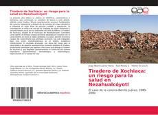 Portada del libro de Tiradero de Xochiaca: un riesgo para la salud en Nezahualcóyotl