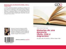 Bookcover of Historias de una docencia (Aula, cine y migración)