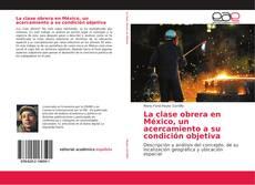Bookcover of La clase obrera en México, un acercamiento a su condición objetiva