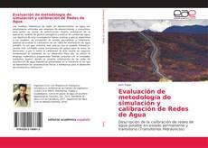 Bookcover of Evaluación de metodología de simulación y calibración de Redes de Agua