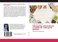 Bookcover of Educación alimentaria y estilo de vida para padres