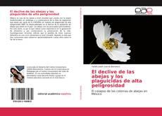 Couverture de El declive de las abejas y los plaguicidas de alta peligrosidad