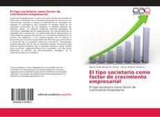 Bookcover of El tipo societario como factor de crecimiento empresarial