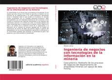 Обложка Ingeniería de negocios con tecnologías de la información en la minería