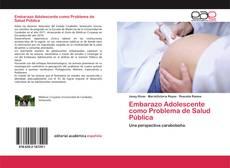 Portada del libro de Embarazo Adolescente como Problema de Salud Pública
