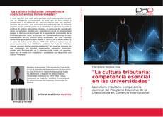"""Borítókép a  """"La cultura tributaria: competencia esencial en las Universidades"""" - hoz"""