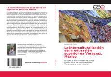 Portada del libro de La interculturalización de la educación superior en Veracruz, México