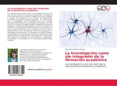 Copertina di La Investigación como eje integrador de la formación académica