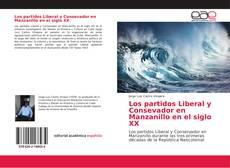 Обложка Los partidos Liberal y Consevador en Manzanillo en el siglo XX