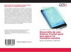 Bookcover of Desarrollo de una Antena Fractal para que opere en multiples bandas