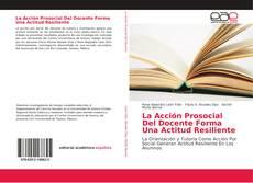 Capa do livro de La Acción Prosocial Del Docente Forma Una Actitud Resiliente