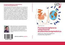 Bookcover of Farmacovigilancia veterinaria: ecofarmacovigimétrica