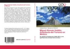 Couverture de Miguel Alemán Valdés, Arquitecto del Turismo en México.