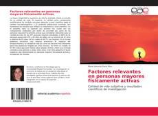 Bookcover of Factores relevantes en personas mayores físicamente activas