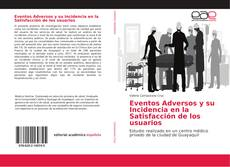 Обложка Eventos Adversos y su Incidencia en la Satisfacción de los usuarios