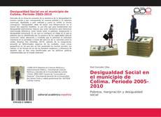 Bookcover of Desigualdad Social en el municipio de Colima. Periodo 2005-2010