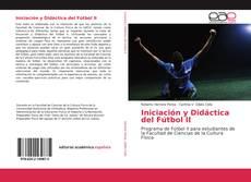 Bookcover of Iniciación y Didáctica del Fútbol II