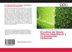 Обложка El cultivo de Stevia (Stevia rebaudiana) y su producción comercial