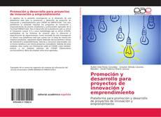 Capa do livro de Promoción y desarrollo para proyectos de innovación y emprendimiento