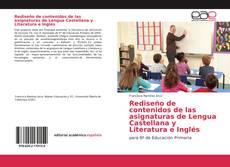 Bookcover of Rediseño de contenidos de las asignaturas de Lengua Castellana y Literatura e Inglés