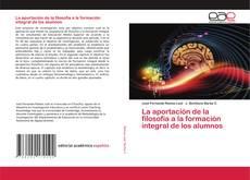Bookcover of La aportación de la filosofía a la formación integral de los alumnos