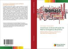 Bookcover of Incentivos à Diversificação da Matriz Energética Brasileira