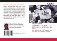 Couverture de Guía práctica para elaborar un proyecto de vida