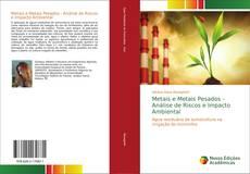 Capa do livro de Metais e Metais Pesados - Análise de Riscos e Impacto Ambiental