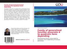 Обложка Family of generalized function associate d to quadratic form depending