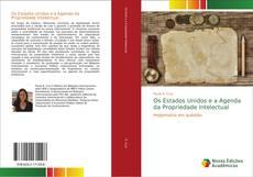 Bookcover of Os Estados Unidos e a Agenda da Propriedade Intelectual