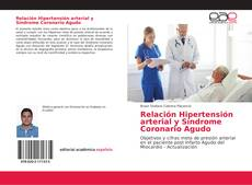 Bookcover of Relación Hipertensión arterial y Síndrome Coronario Agudo