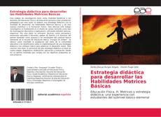 Bookcover of Estrategia didáctica para desarrollar las Habilidades Motrices Básicas