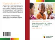 Borítókép a  Avaliação da Atenção à Saúde Bucal da Criança em Santa Catarina - hoz
