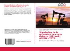 Portada del libro de Simulación de la refinación de crudo Oriente Utilizando ASPEN HYSYS