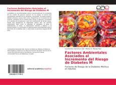 Bookcover of Factores Ambientales Asociados al Incremento del Riesgo de Diabetes M