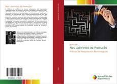 Capa do livro de Nos Labirintos da Produção