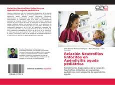 Portada del libro de Relación Neutrofilos linfocitos en Apéndicitis aguda pediátrica