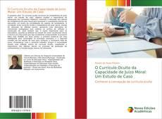 Buchcover von O Currículo Oculto da Capacidade de Juízo Moral: Um Estudo de Caso