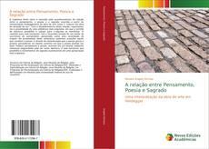 Bookcover of A relação entre Pensamento, Poesia e Sagrado