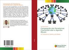 Bookcover of Comparação dos Paradigmas Cliente/Servidor e Agentes Móveis