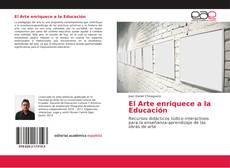 Bookcover of El Arte enriquece a la Educación