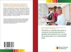 Portada del libro de Desafios e obstáculos para o sucesso do planejamento e gestão de projetos em cursos de graduação na modalidade EaD