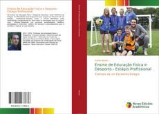 Bookcover of Ensino de Educação Física e Desporto - Estágio Profissional